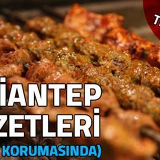 UNESCO korumasındaki Gaziantep lezzetleri