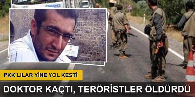 Diyarbakır'da yol kesen PKK'lılar doktoru öldürdü