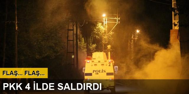 PKK 4 ilde saldırdı