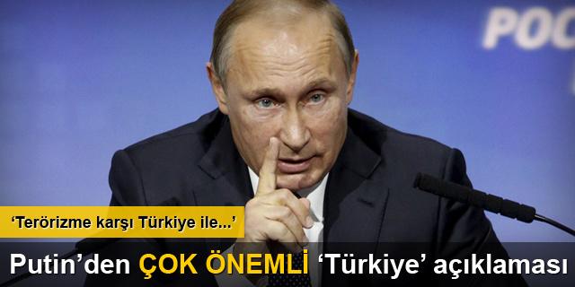 Putin'den çok önemli 'Türkiye' açıklaması
