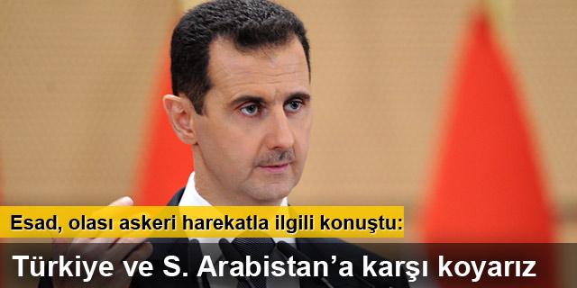 Esad: Askeri harekat olursa karşı koyarız