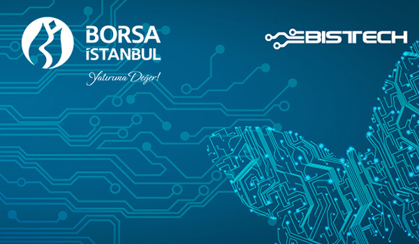 Borsa İstanbul'da BISTECH ile Yeni Dönem Başladı