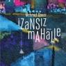 Bir İstanbul romanı: 'İzansız Mahalle'
