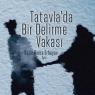 'Tatavla'da bir delirme vakası' çıktı