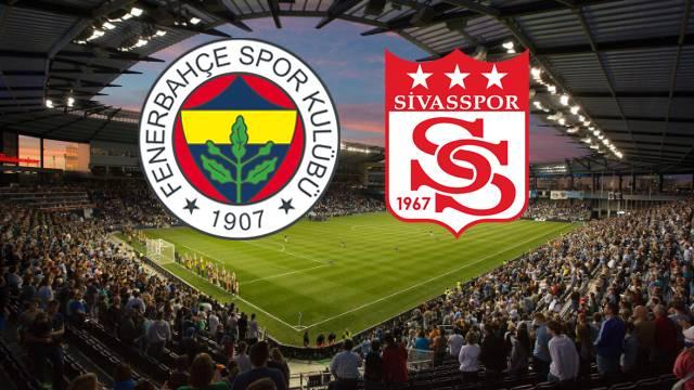 Fenerbahçe - Sivasspor | CANLI YAYIN