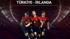 Türkiye - İrlanda maçı ne zaman, saat kaçta, hangi kanalda? (Türkiye - İrlanda maçı canlı izle)